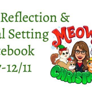 thumbnail of Reflection & Goal Settign Notebook, 12.7.-12.11